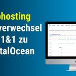 Serverwechsel von 1&1 zu DigitalOcean