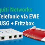 IP-Telefonie via EWE mit USG und Fritzbox