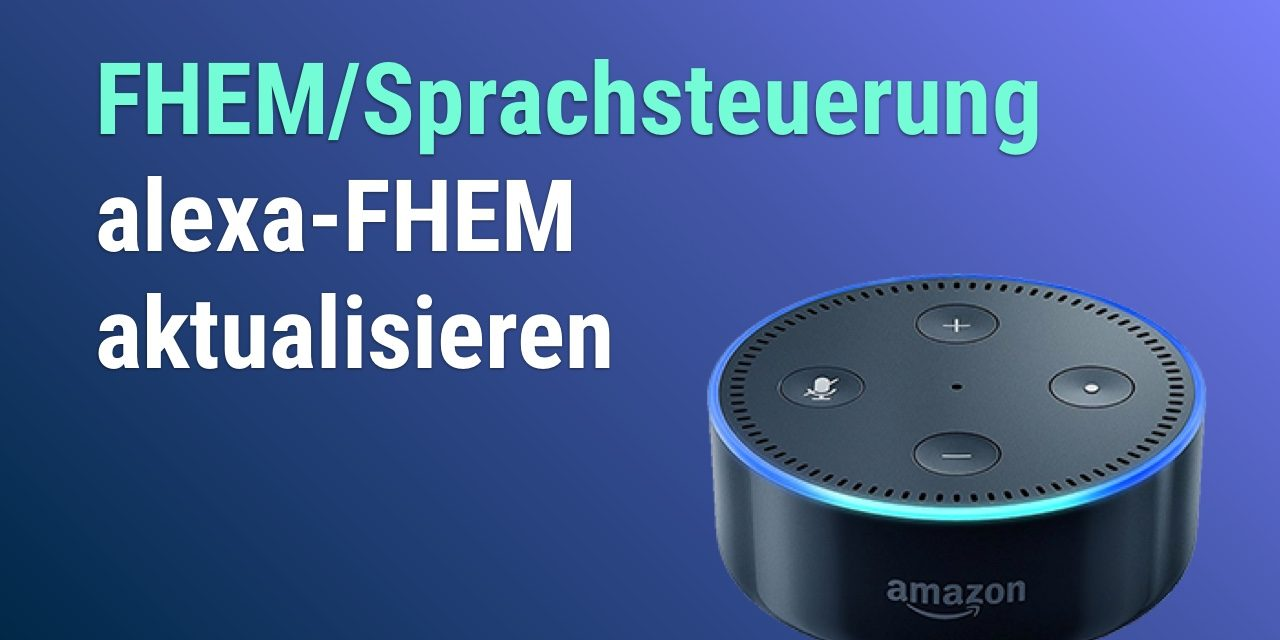 Alexa-FHEM aktualisieren