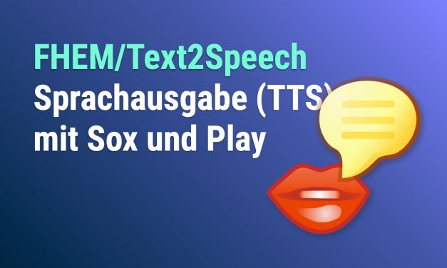 FHEM Sprachausgabe mit Text2Speech (TTS)