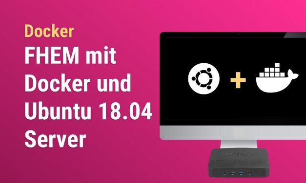 FHEM auf MiniPC mit Docker und Ubuntu 18.04