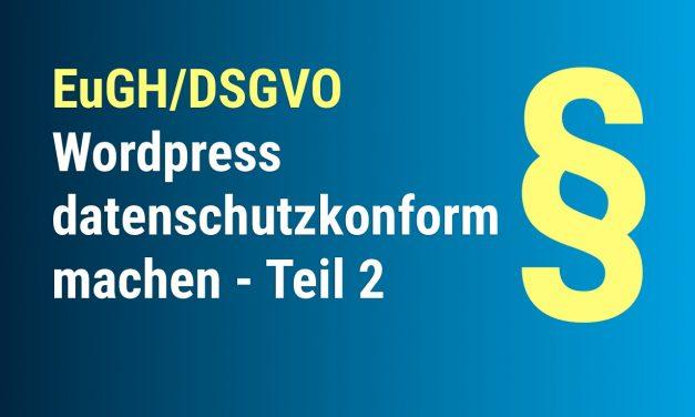 EuGH- und DSGVO-konformes WordPress